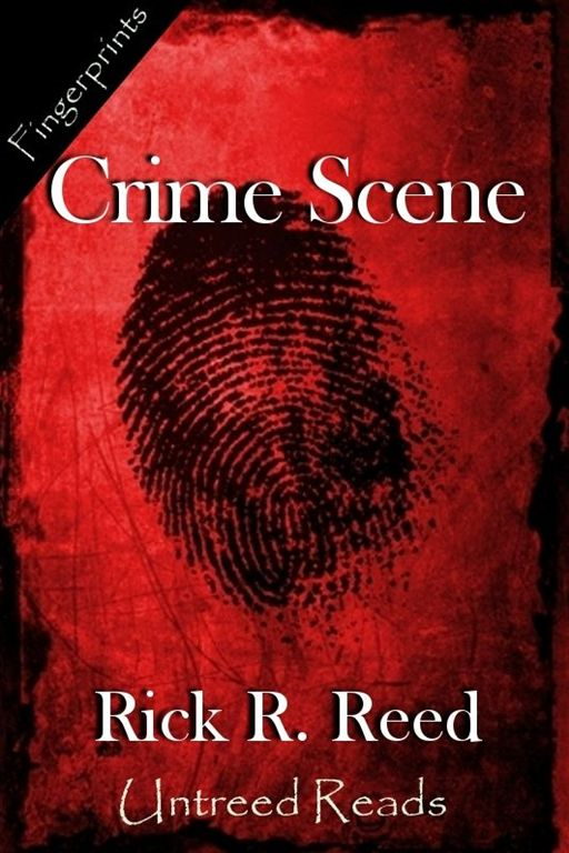 Crime Scene By: Rick R. Reed