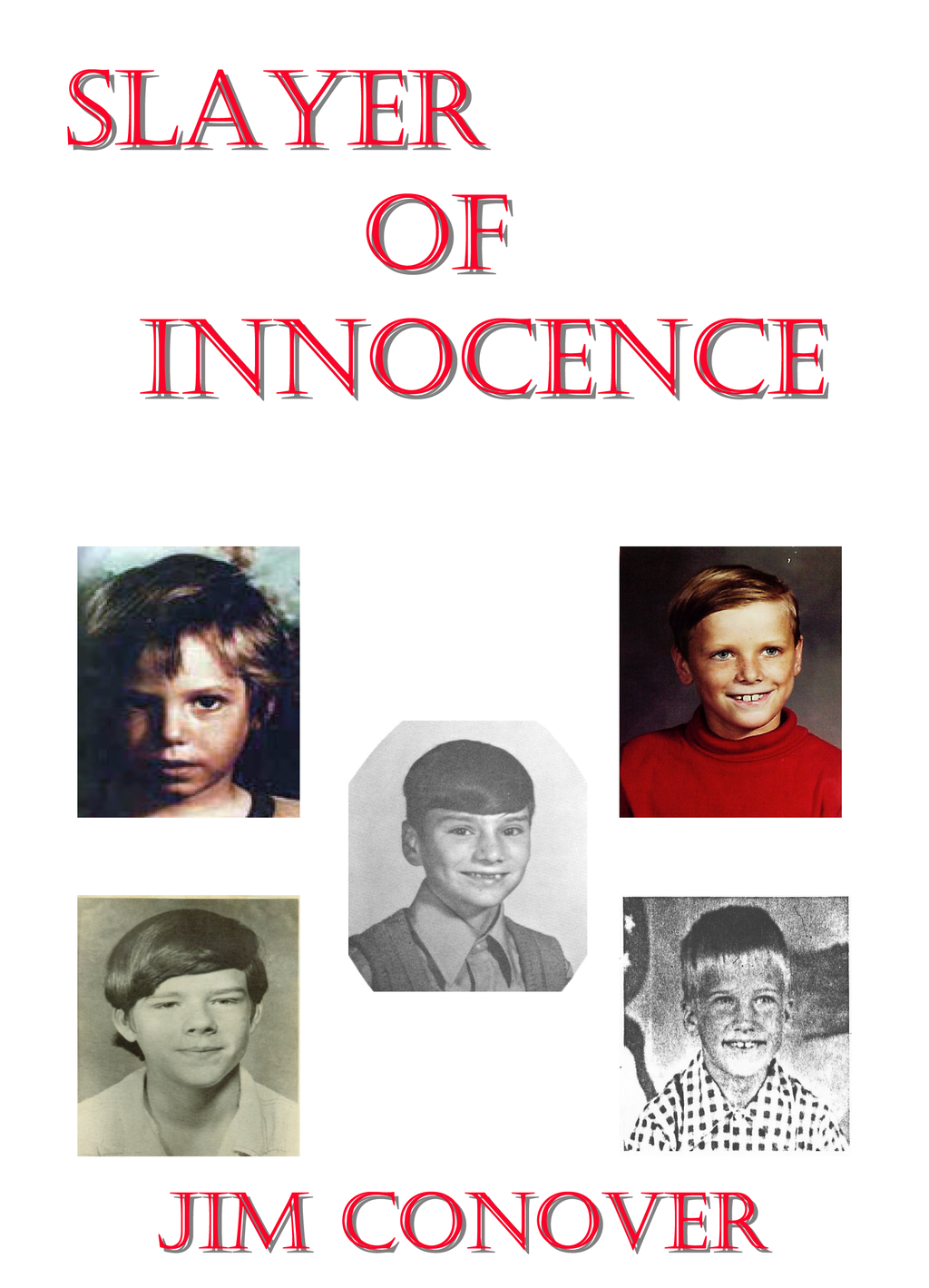 Slayer of Innocence By: Jim Conover
