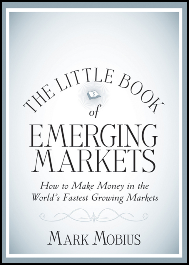 The Little Book of Emerging Markets By: Mark Mobius