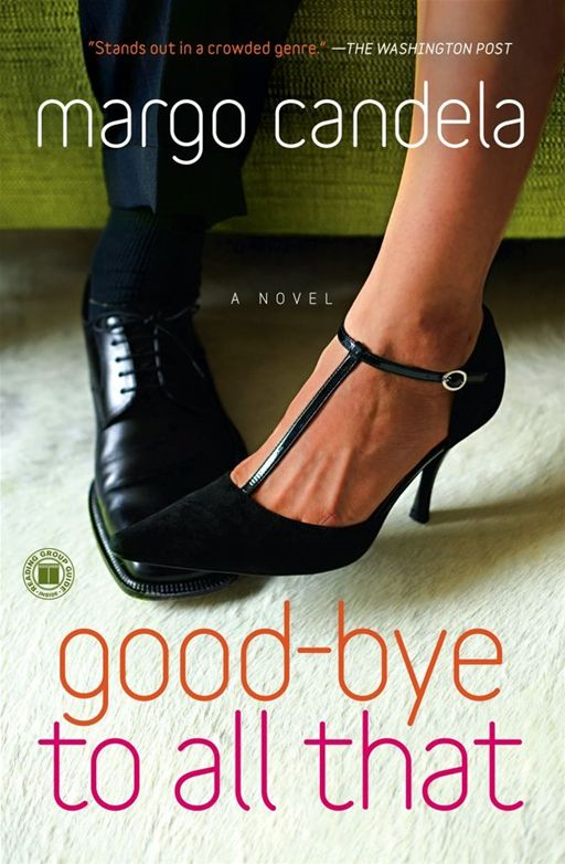 Good-bye To All That By: Margo Candela