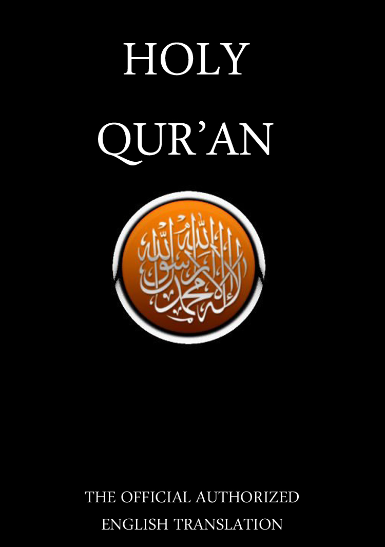The Qur'an / Holy Quran / The Holy Quran / The Holy Koran / Al-Qur'an / Alcoran / Qur'ān / Al-Qur'ān - The Official Authorized English Translation By: Allah (God)