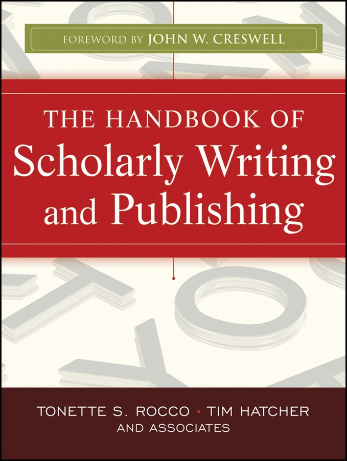 The Handbook of Scholarly Writing and Publishing By: Tim Hatcher,Tonette S. Rocco