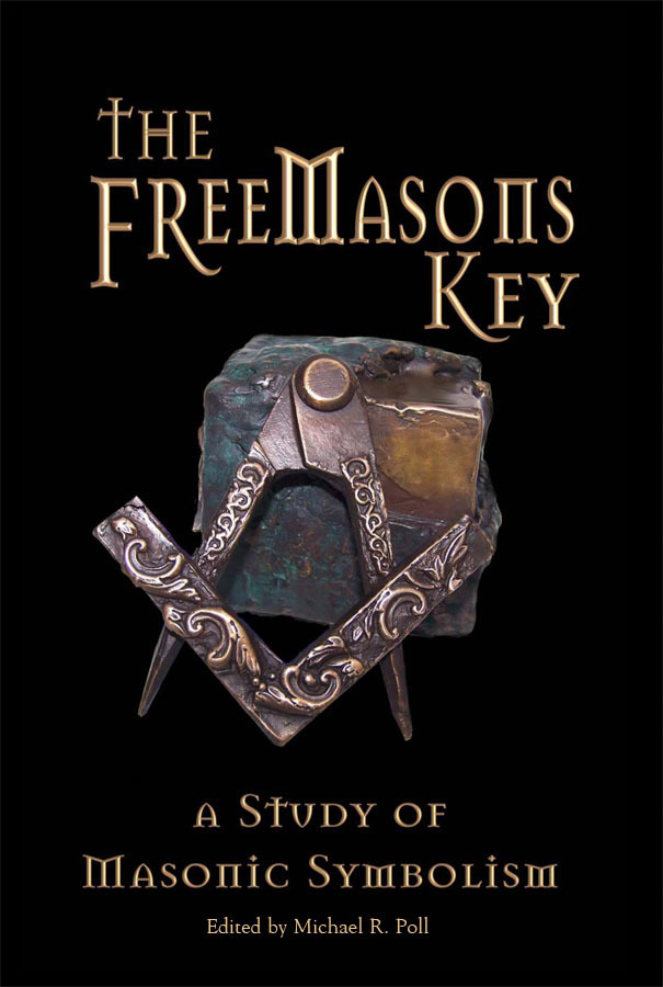 The Freemasons Key By: Michael R. Poll