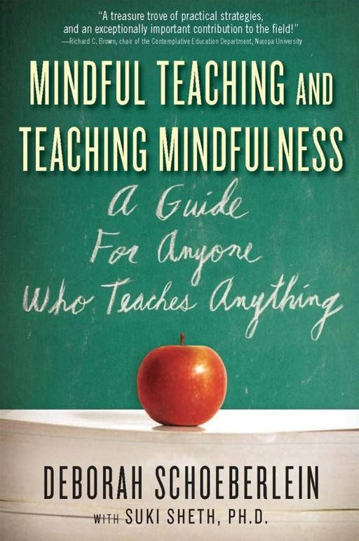Mindful Teaching and Teaching Mindfulness By: Deborah  Schoeberlein,Suki Sheth