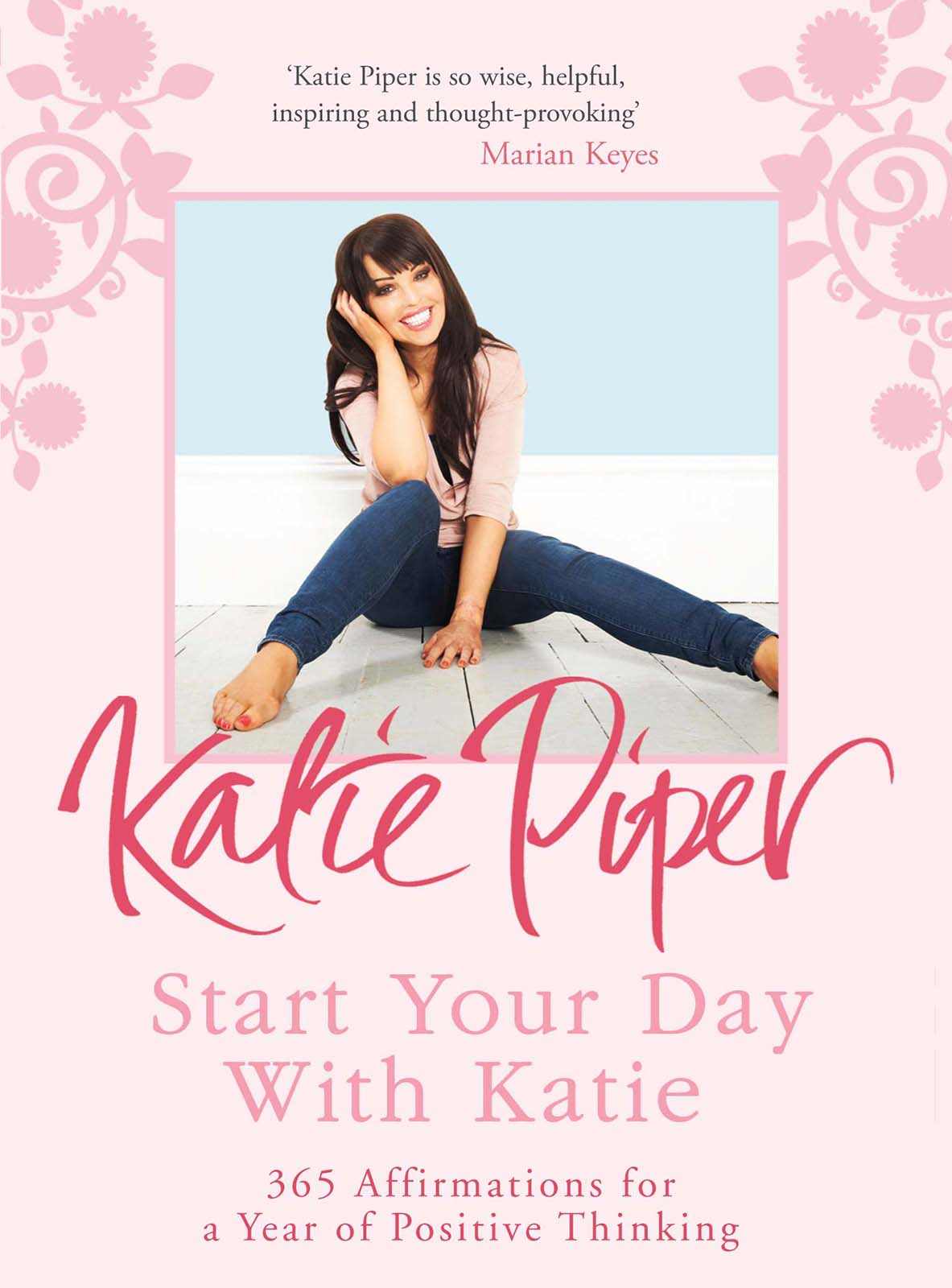 Picture of Start Your Day With Katie: 365 Affirmations for a Year of Positive Thinking