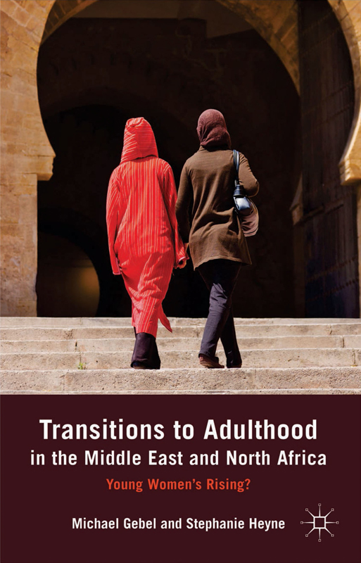 Transitions to Adulthood in the Middle East and North Africa Young Women's Rising?