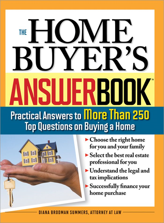 Home Buyer's Answer Book: Practical Answers to More Than 250 Top Questions on Buying a Home