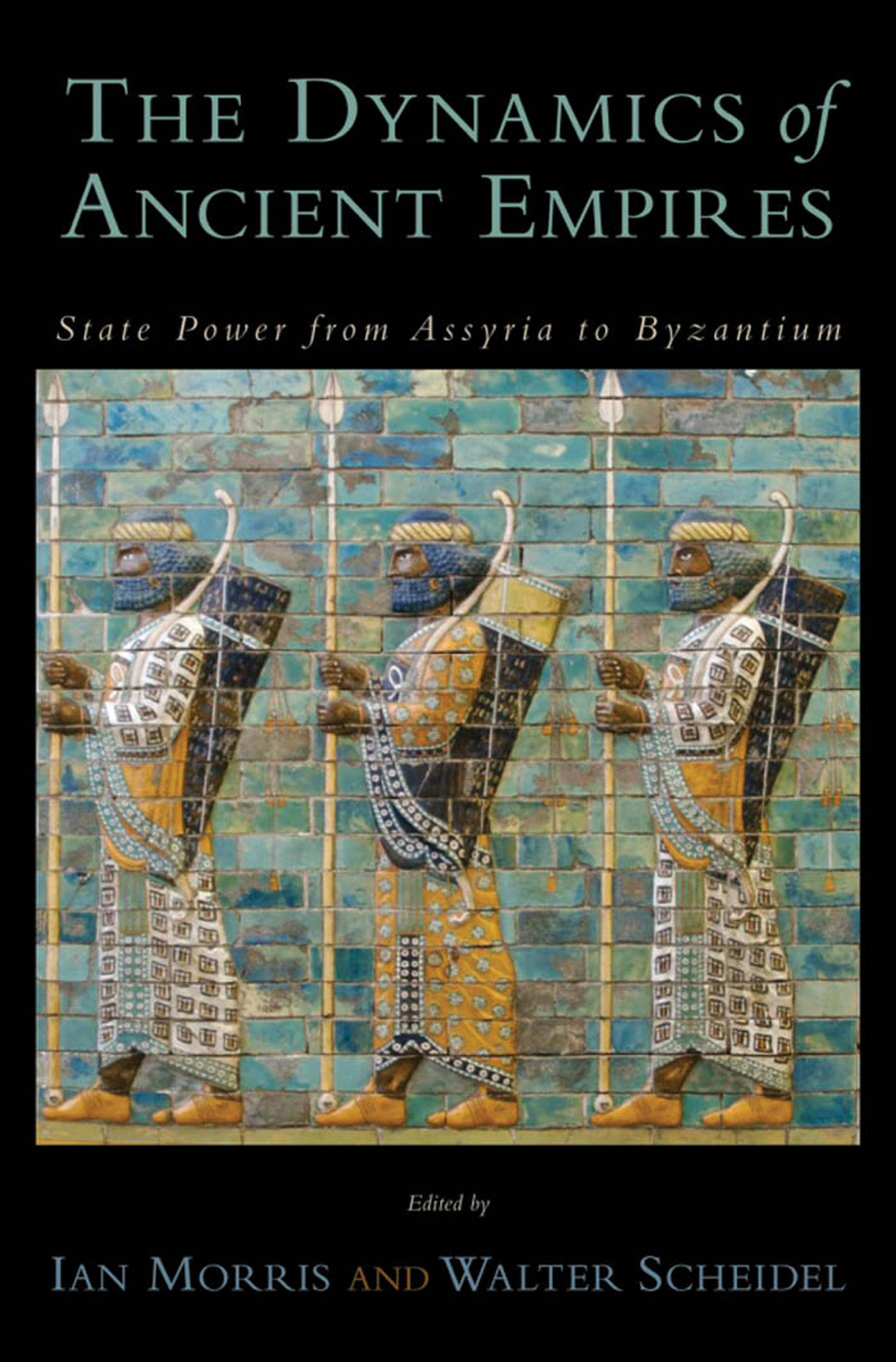 The Dynamics of Ancient Empires:State Power from Assyria to Byzantium