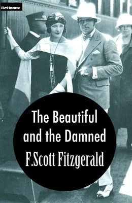 The Beautiful and Damned  with FREE Audiobook+Author's Biography+Active TOC