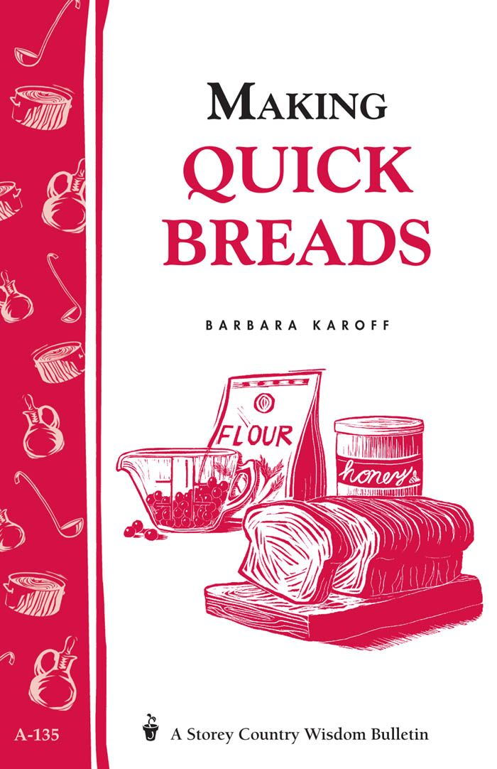 Making Quick Breads By: Barbara Karoff
