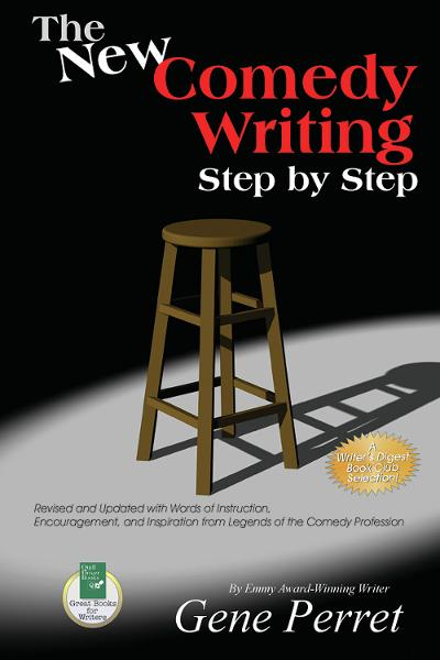 The New Comedy Writing Step by Step By: Gene Perret