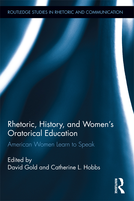 Rhetoric, History, and Women's Oratorical Education: American Women Learn to Speak