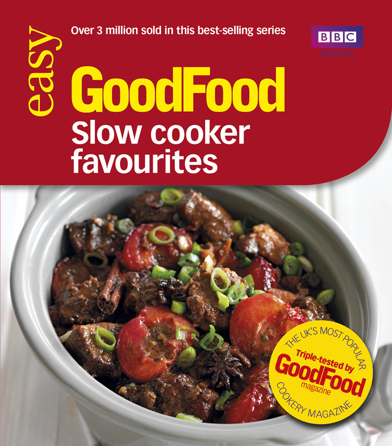 Good Food: Slow Cooker Favourites Triple-tested Recipes