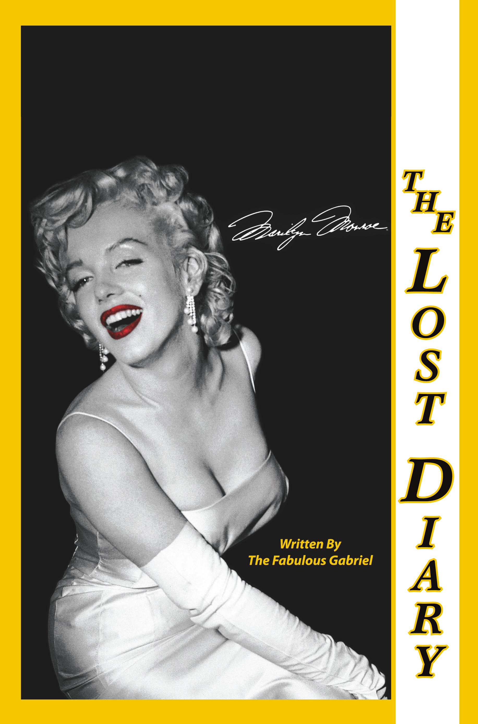 Marilyn Monroe The Lost Diary By: The Fabulous Gabriel