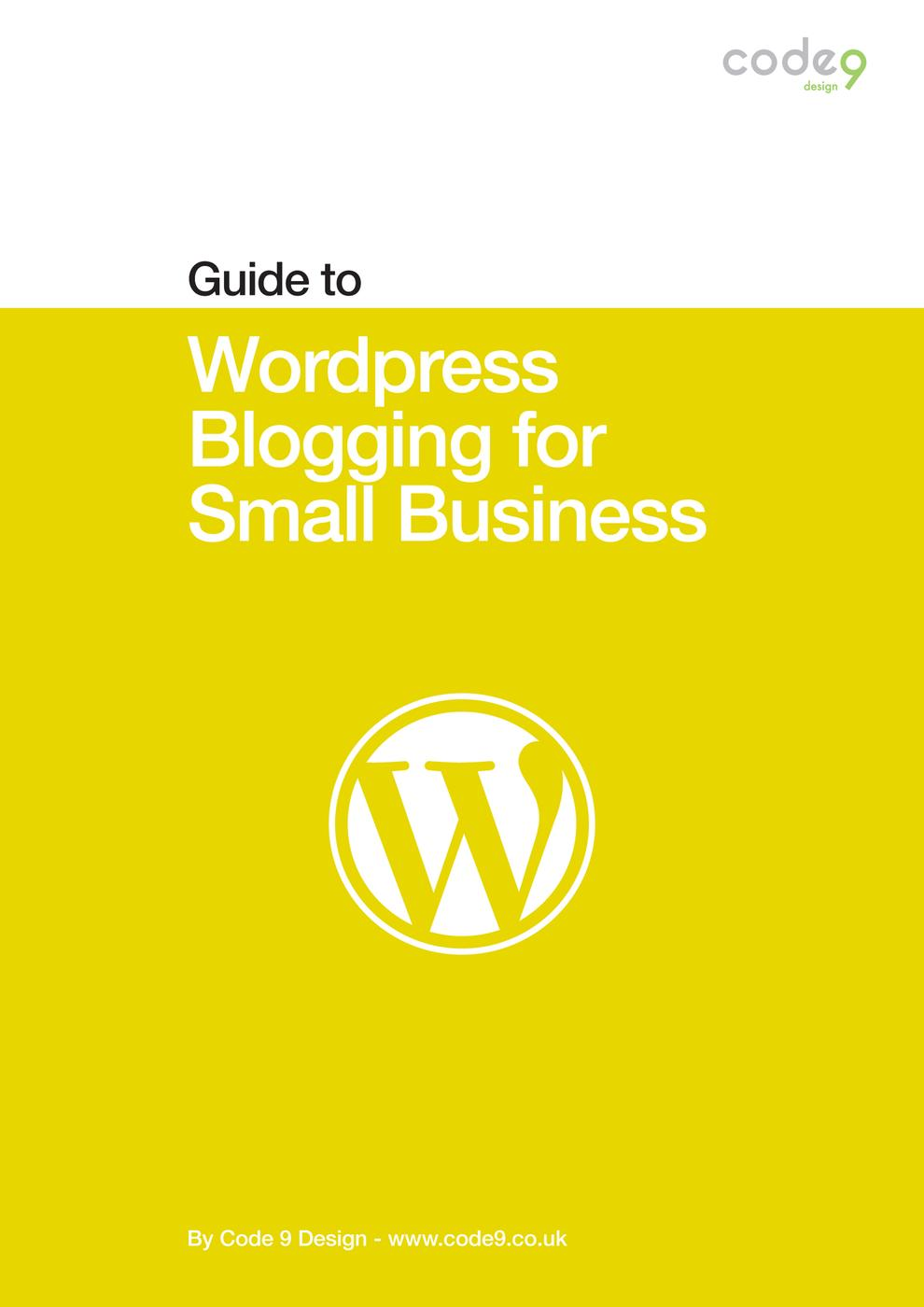 Wordpress Blogging for Small Business (Code 9 Guides, #3)