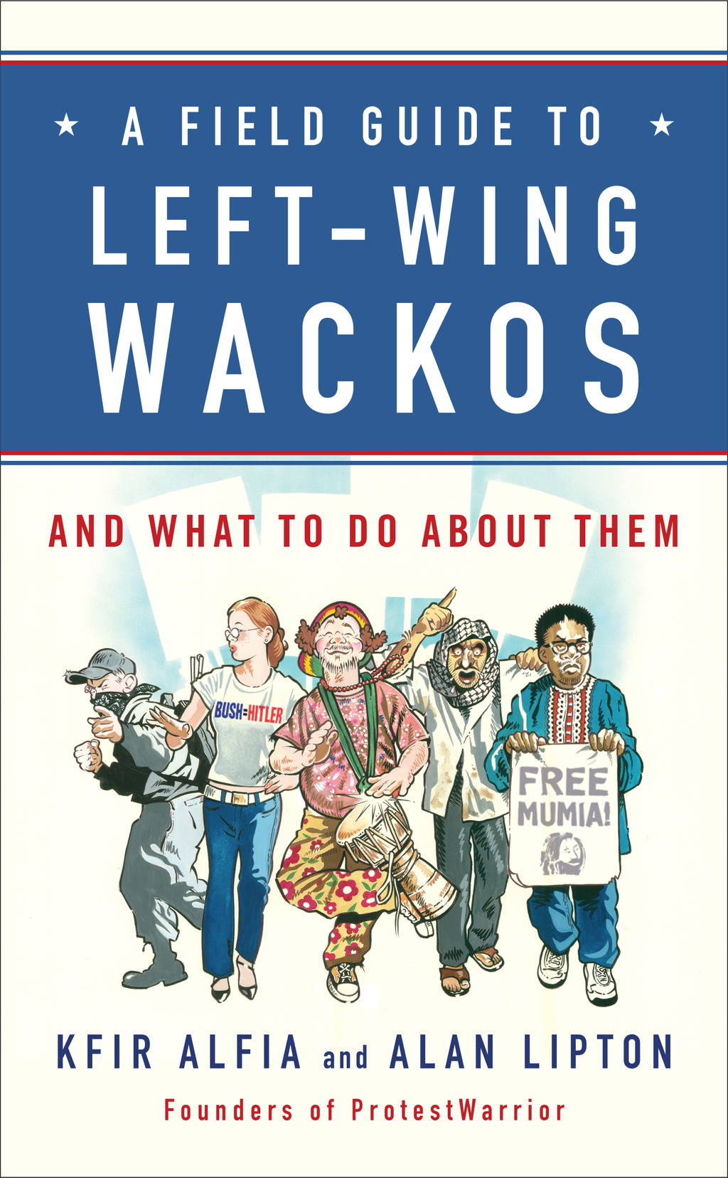 A Field Guide to Left-Wing Wackos By: Alan Lipton,Kfir Alfia