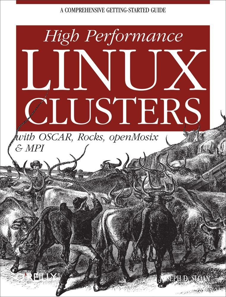 High Performance Linux Clusters with OSCAR, Rocks, OpenMosix, and MPI By: Joseph D Sloan