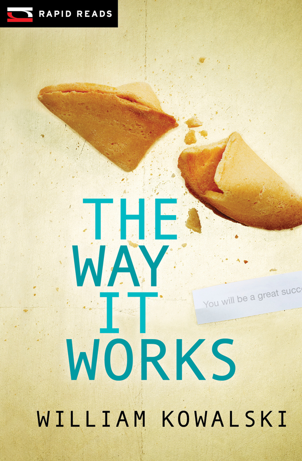 The Way It Works By: William Kowalski