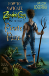 How To Navigate Zombie Cave And Defeat Pirate Pete: Slug Pie Story #1