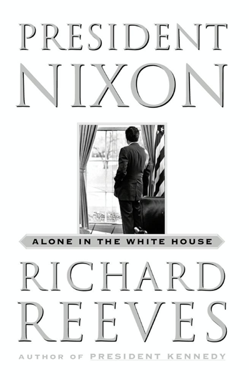 President Nixon By: Richard Reeves