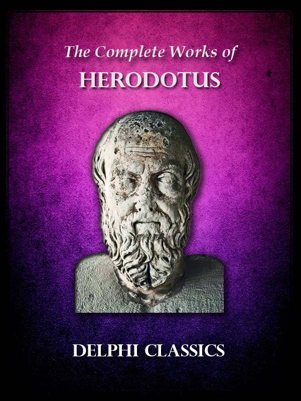 Complete Works of Herodotus (Illustrated)