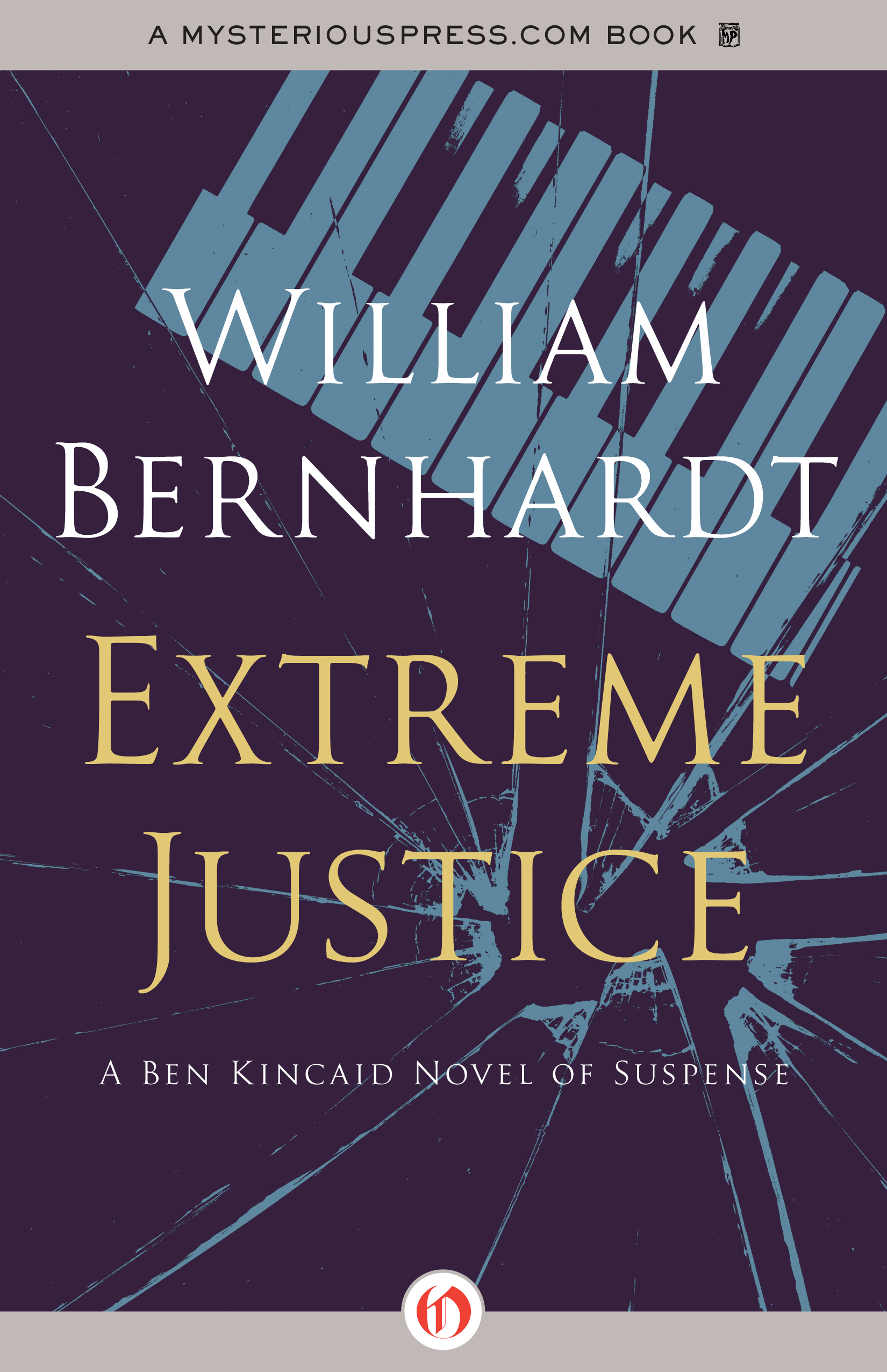 Extreme Justice By: William Bernhardt