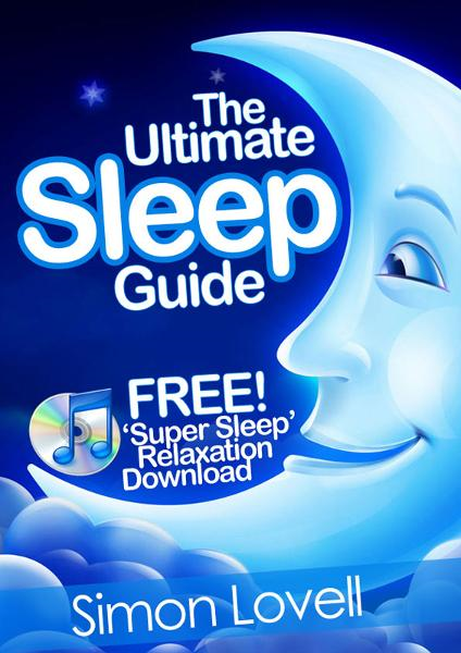 The Ultimate Sleep Guide + Free Super Sleep Relaxation Download: If you want to 'go out like a light', look no further than the #1 way to get a great night's sleep By: Simon Lovell