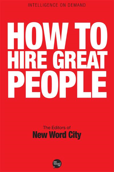 How to Hire Great People
