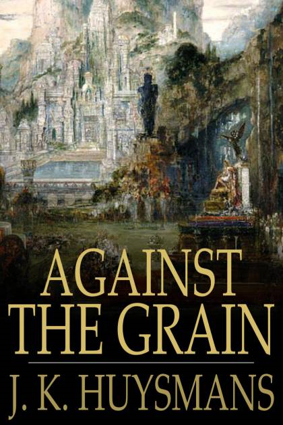Against the Grain A rebours