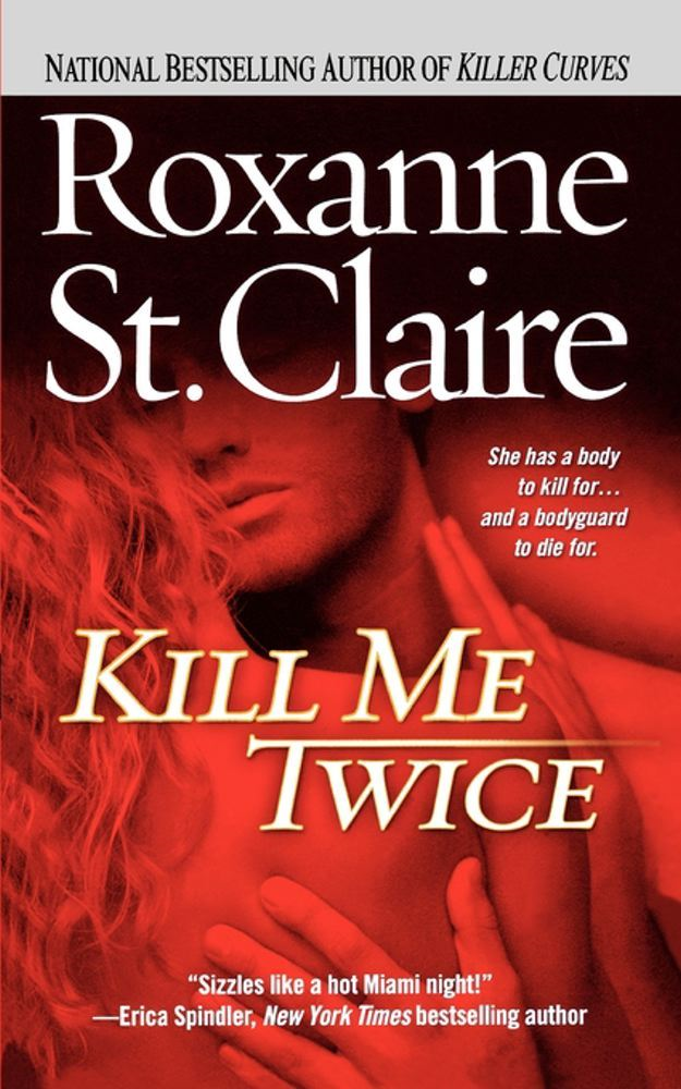 Kill Me Twice By: Roxanne St. Claire