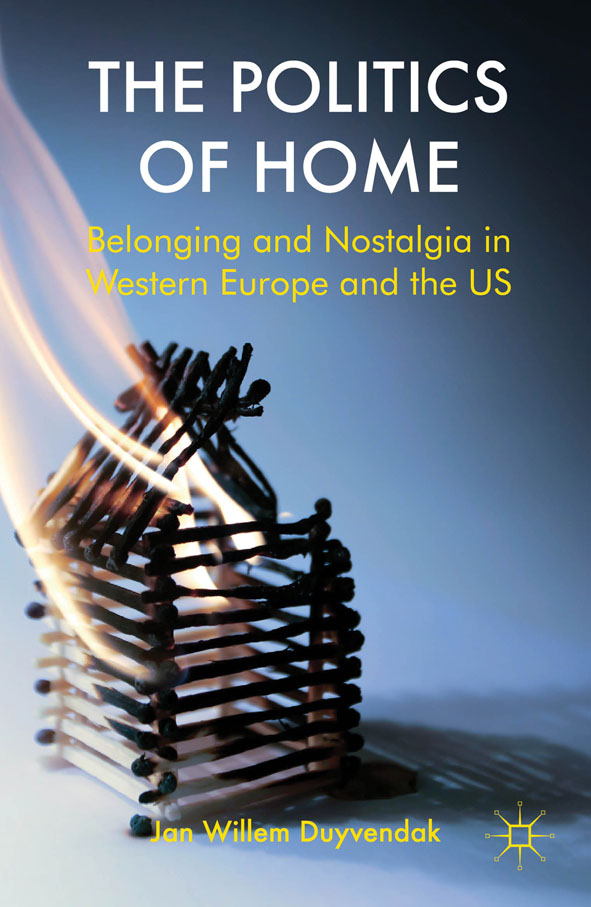 The Politics of Home Belonging and Nostalgia in Europe and the United States