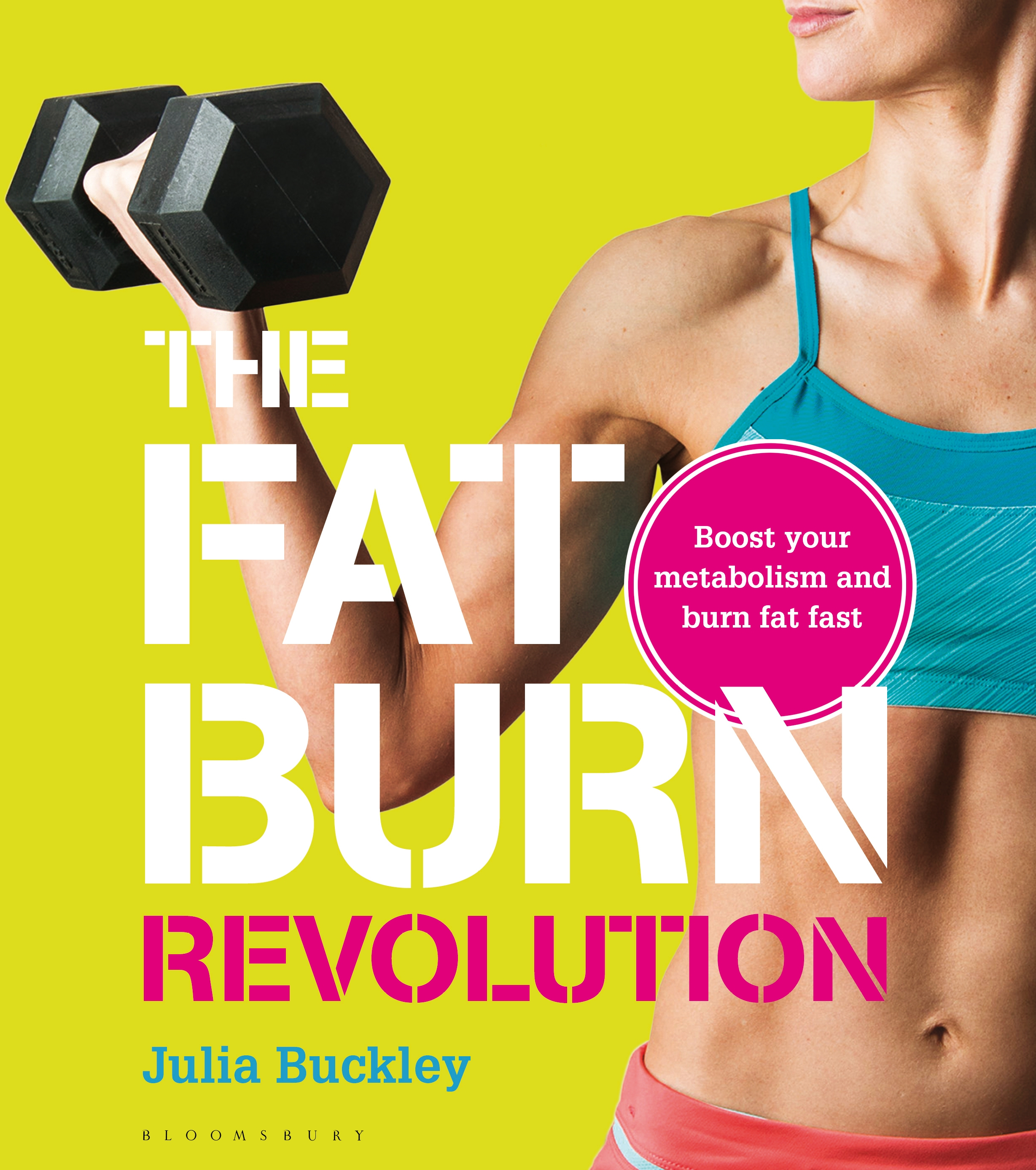 The Fat Burn Revolution Boost your metabolism and burn fat fast