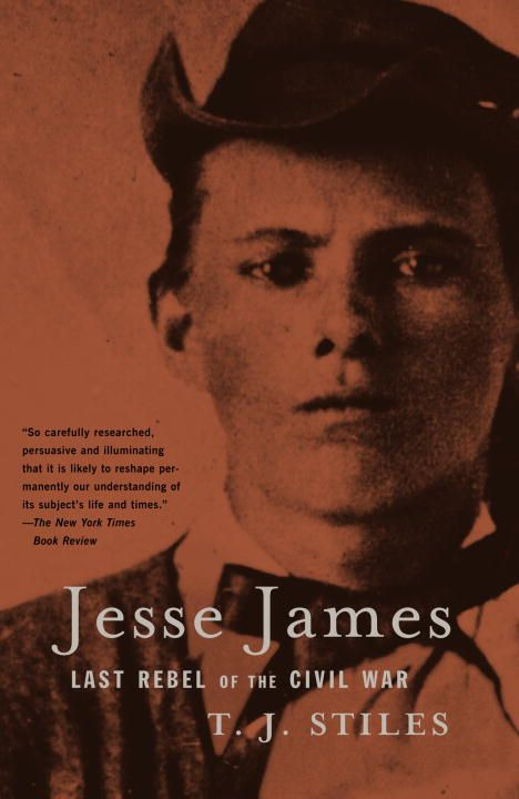Jesse James By: T.J. Stiles