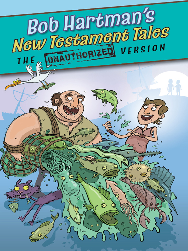 New Testament Tales: The Unauthorized Version