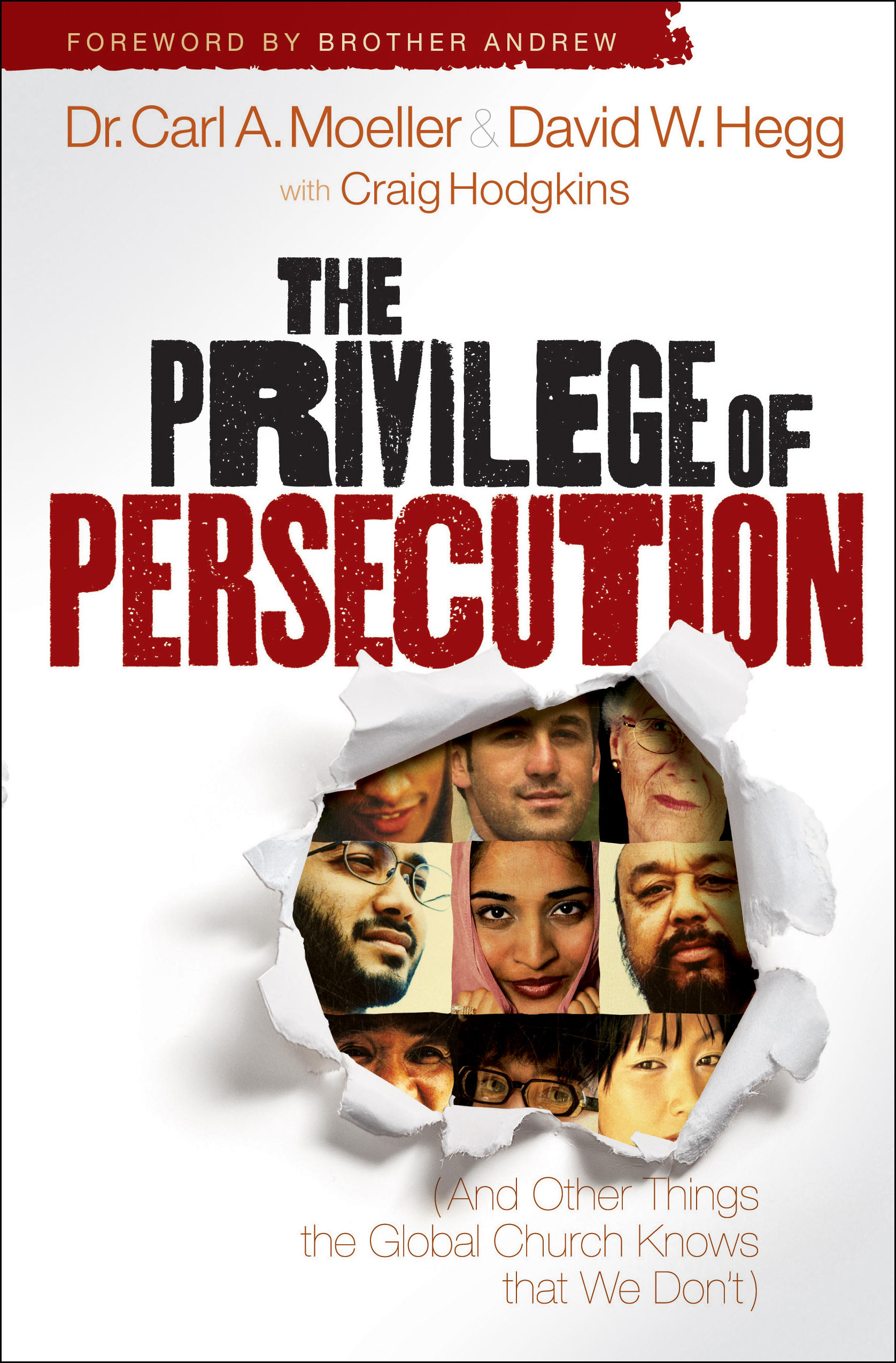 The Privilege of Persecution By: Carl Moeller,Craig Hodgkins,David W. Hegg