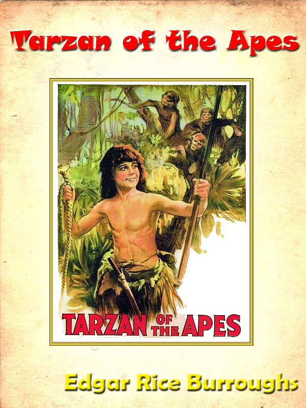 Edgar Rice Burroughs's Tarzan of the Apes [Annotated] By: Edgar Rice Burroughs