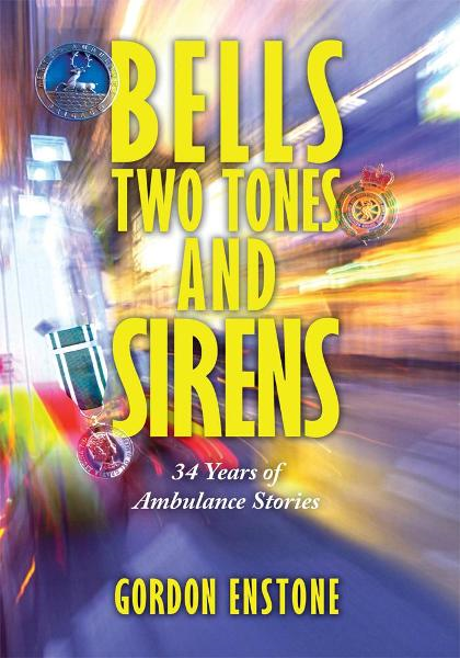 Bells, Two Tones & Sirens By: Gordon Enstone