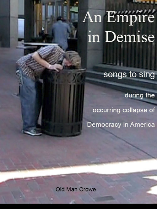 An Empire in Demise songs to sing during the occurring collapse of Democracy in America