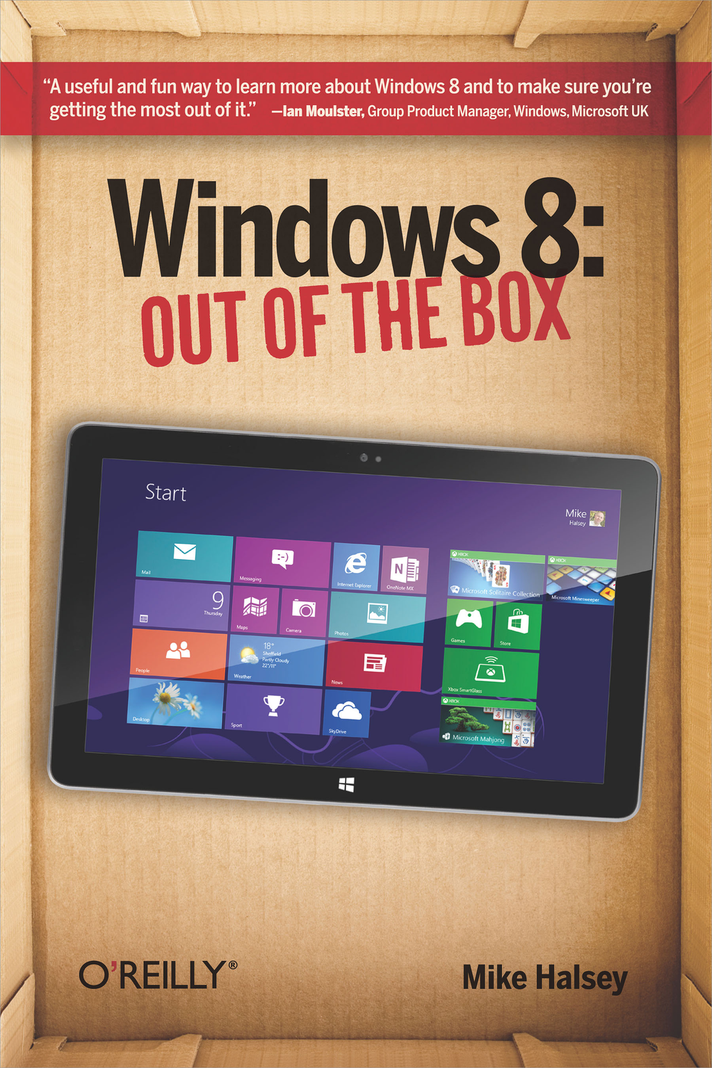 Windows 8: Out of the Box By: Mike Halsey