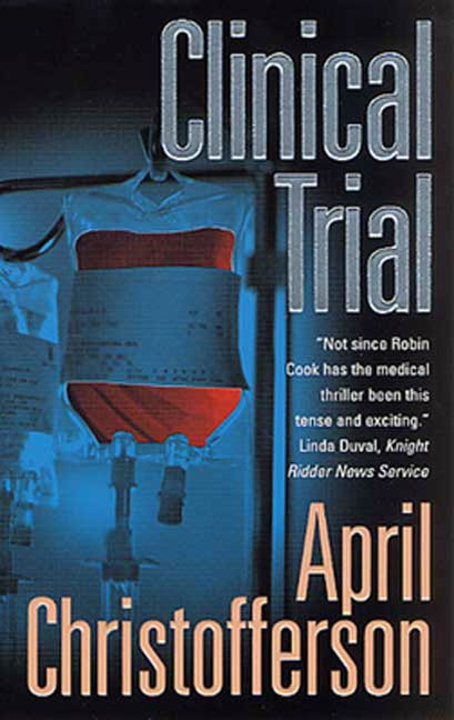 Clinical Trial By: April Christofferson
