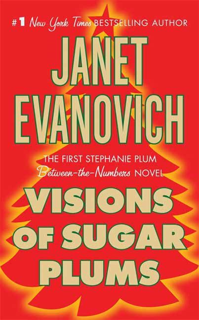 Visions of Sugar Plums By: Janet Evanovich