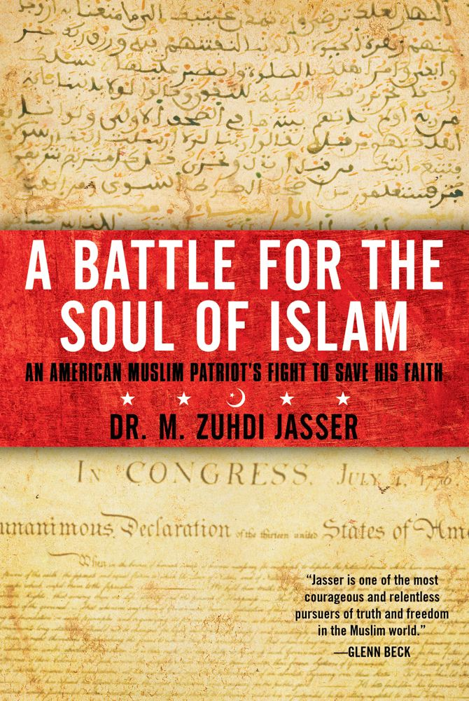 A Battle for the Soul of Islam By: M. Zuhdi Jasser