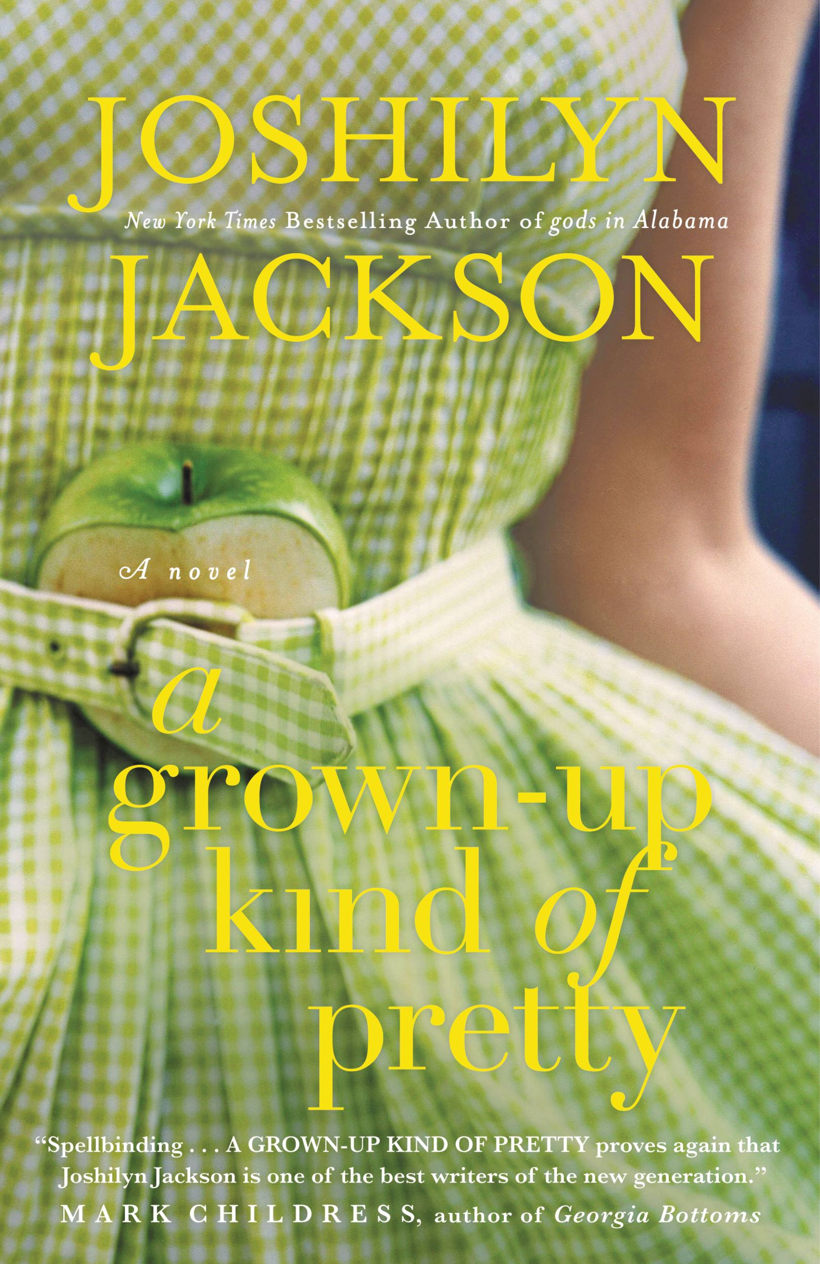 A Grown-Up Kind of Pretty By: Joshilyn Jackson