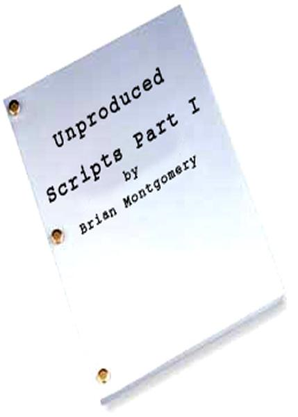 Unproduced Scripts Part 1