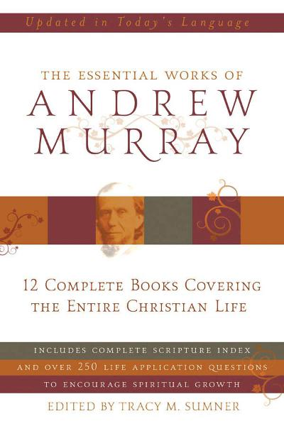 Essential Works of Andrew Murray - Updated By: Andrew Murray