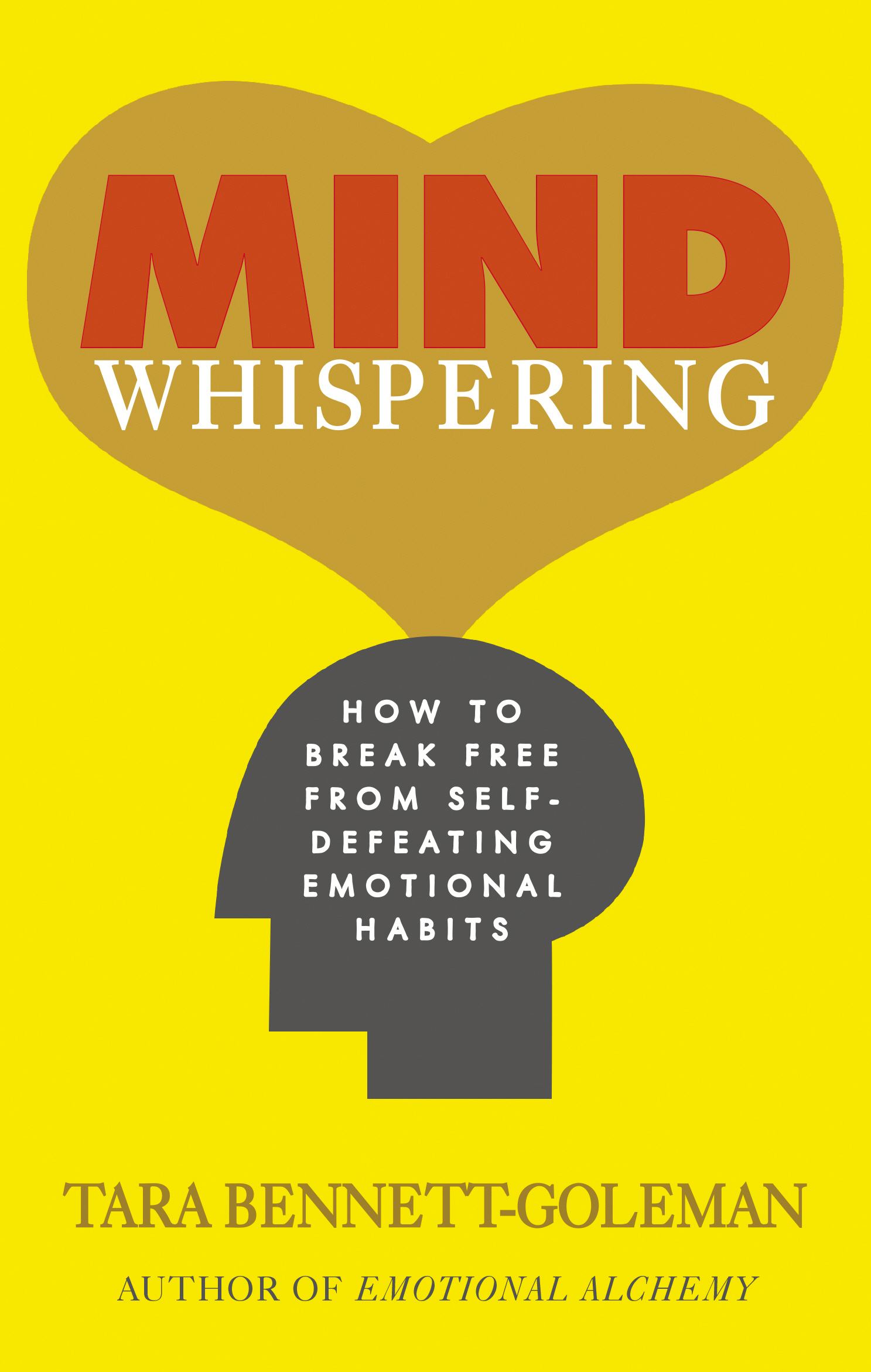 Mind Whispering How to break free from self-defeating emotional habits