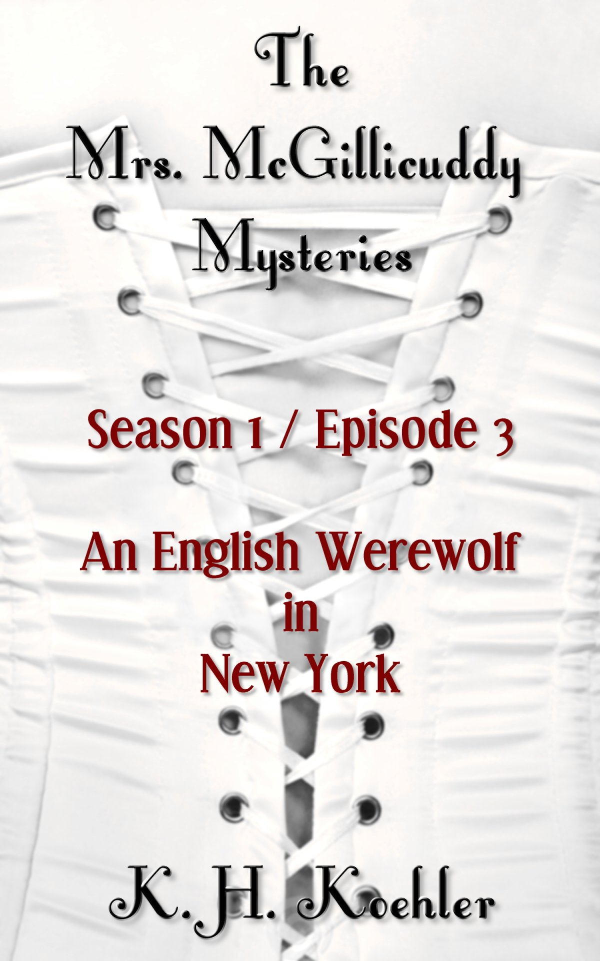 The Mrs. McGillicuddy Mysteries, the Series: Season 1, Episode 3: An English Werewolf in New York