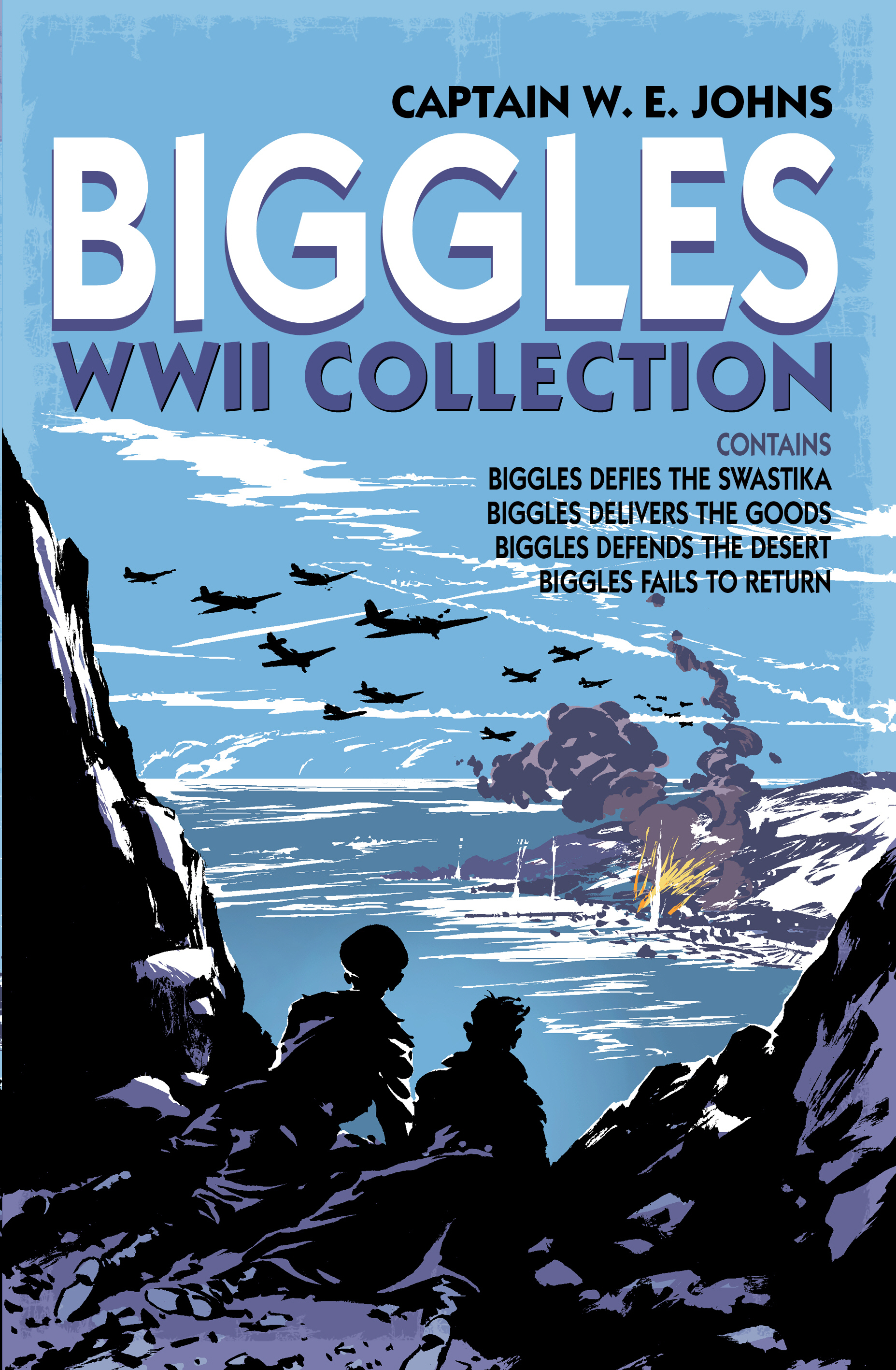Biggles WWII Collection: Biggles Defies the Swastika,  Biggles Delivers the Goods,  Biggles Defends the Desert & Biggles Fails to Return Omnibus Edition