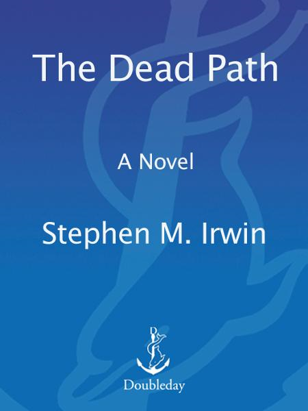 The Dead Path By: Stephen M. Irwin