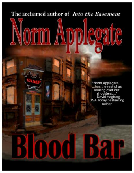 Blood Bar, a vampire tale By: Norm Applegate